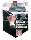 Learn about the time and distance relationship in driving your vehicle at Advanced Driver Training